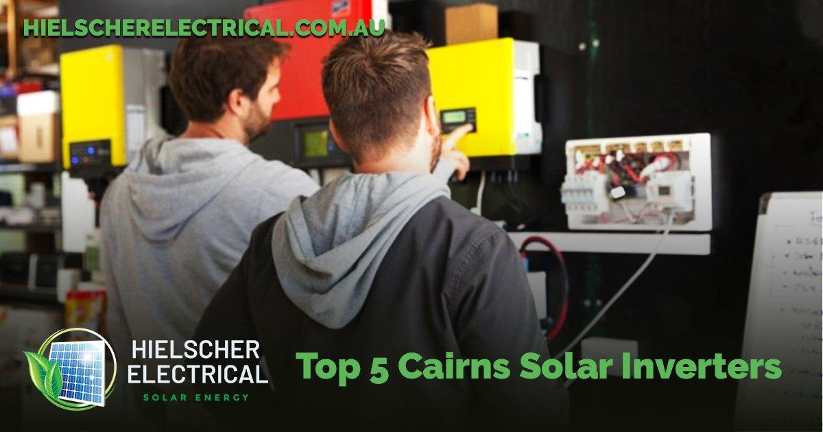 Top 5 Cairns Solar Inverters - Solar Edge, Fronius, SMA, ABB