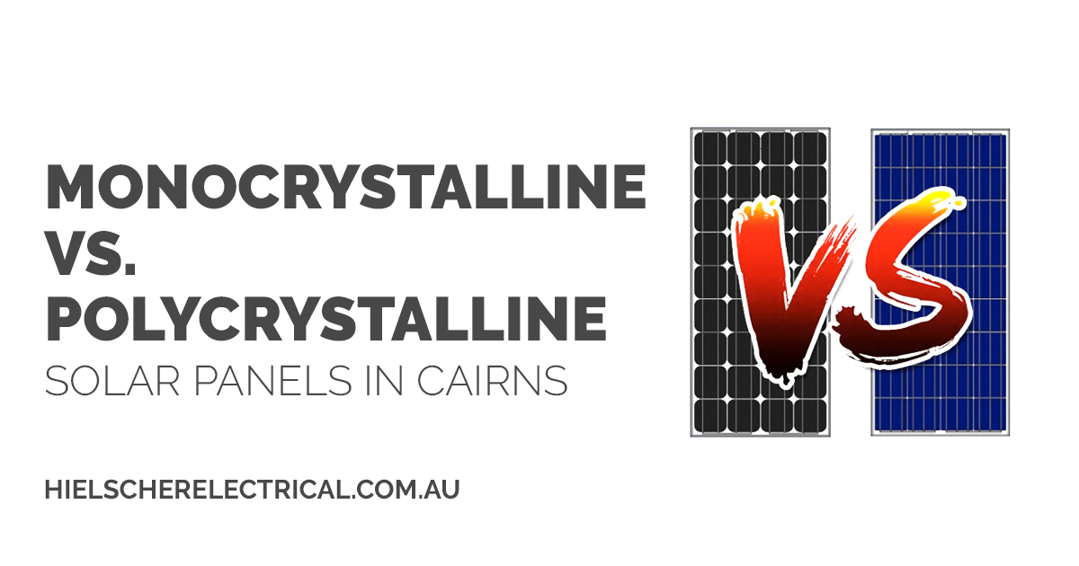 Monocrystalline vs  Polycrystalline Solar Panels in Cairns